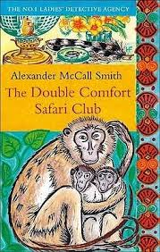 THE DOUBLE COMFORT SAFARI CLUB by Alexander McCall Smith