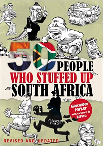 50 PEOPLE WHO STUFFED UP SOUTH AFRICA by ALEXANDER PARKER