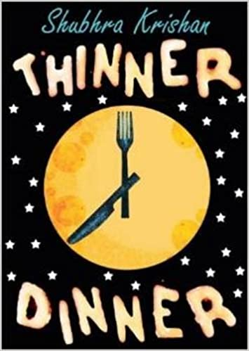 THINNER DINNER by SHUBHRA KRISHNAN