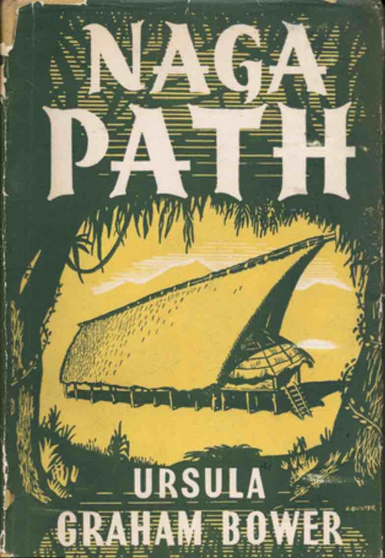 NAGA PATH by Ursula Graham Bower