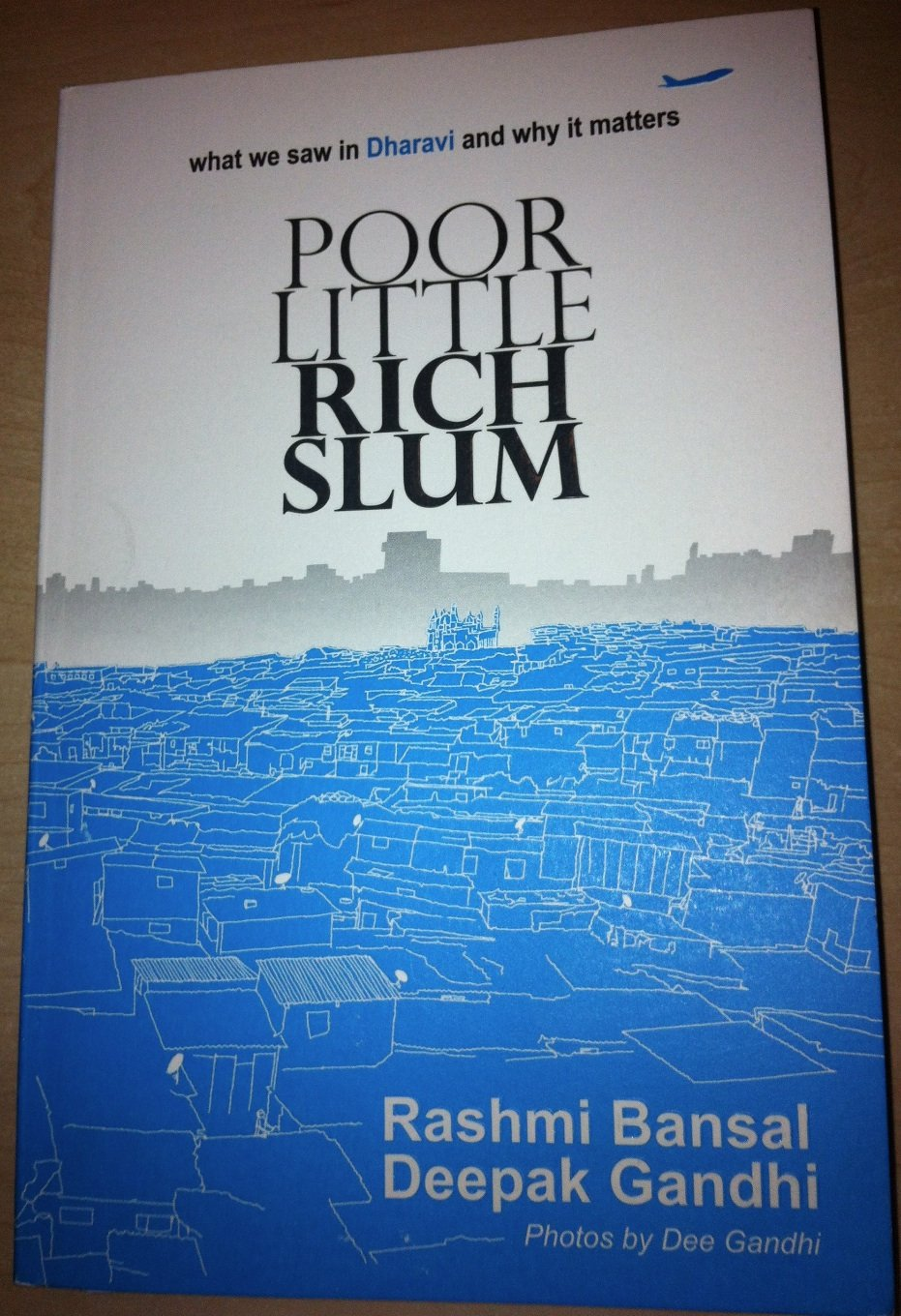 POOR LITTLE RICH SLUM by Rashmi Bansal & Deepak Gandhi