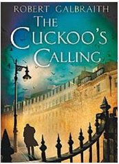 The Cuckoo's Calling by Robert Galbraith/J.K. Rowling