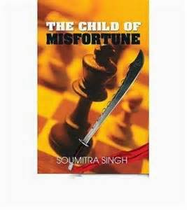The Child of Misfortune by SOUMITRA SINGH