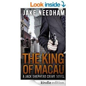 THE KING OF MACAU by JAKE NEEDHAM