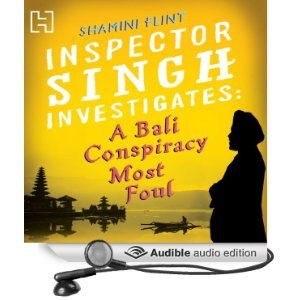 Inspector Singh Investigates : A Bali Conspiracy Most Foul by Shamini Flint