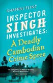 Inspector Singh Investigates: A deadly Cambodian crime spree by Shamini Flint
