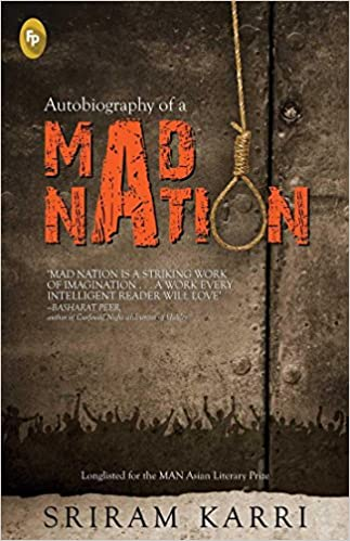 Autobiography of a Mad Nation by Sriram Karri