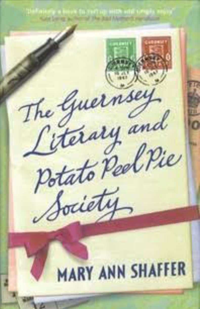 The Guernsey Literary & Potato Peel Society by Mary Ann Schaffer & Annie Barrows