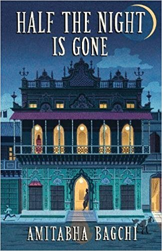 HALF THE NIGHT IS GONE by AMITABHA BAGCHI