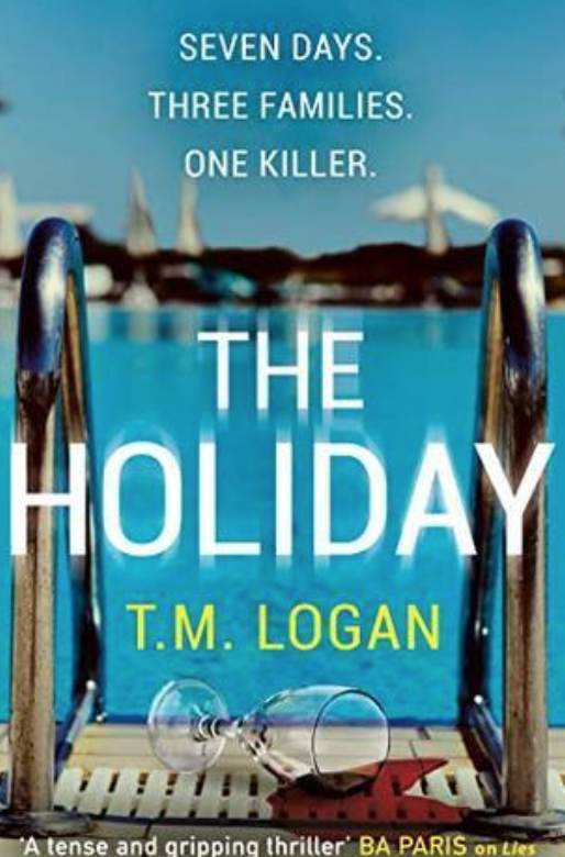 THE HOLIDAY by T.M.LOGAN
