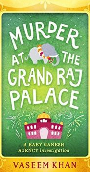 MURDER AT THE GRAND RAJ PALACE by VASEEM KHAN