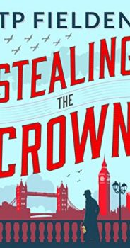 STEALING THE CROWN by T.P.FIELDEN