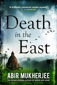 DEATH IN THE EAST by ABIR MUKHERJEE