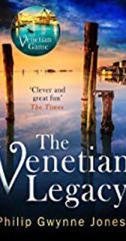 THE VENETIAN LEGACY by PHILIP GWYNNE JONES